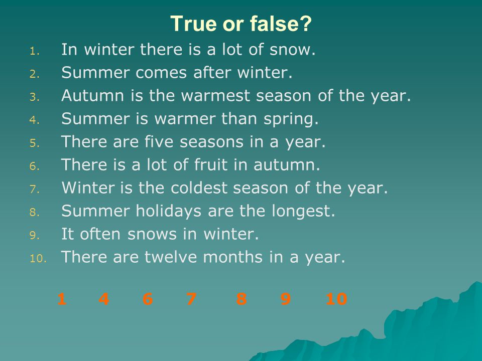 True or false In winter there is a lot of snow.