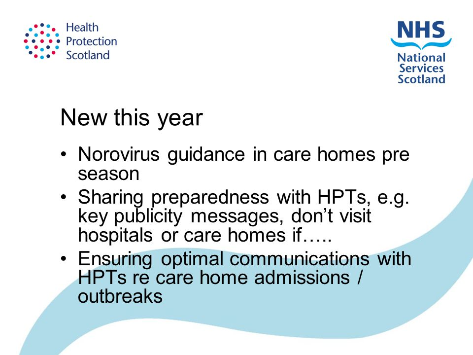 New this year Norovirus guidance in care homes pre season Sharing preparedness with HPTs, e.g.