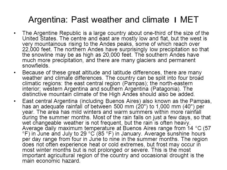Argentina: Past weather and climate I MET The Argentine Republic is a large country about one-third of the size of the United States. The centre and e