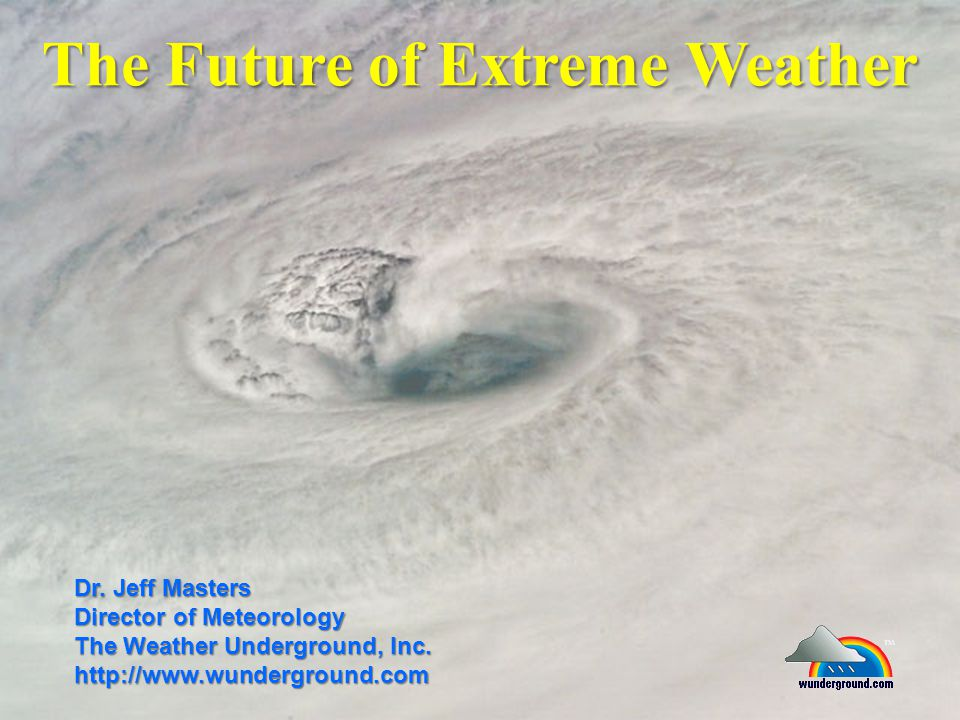 The Future of Extreme Weather Dr.