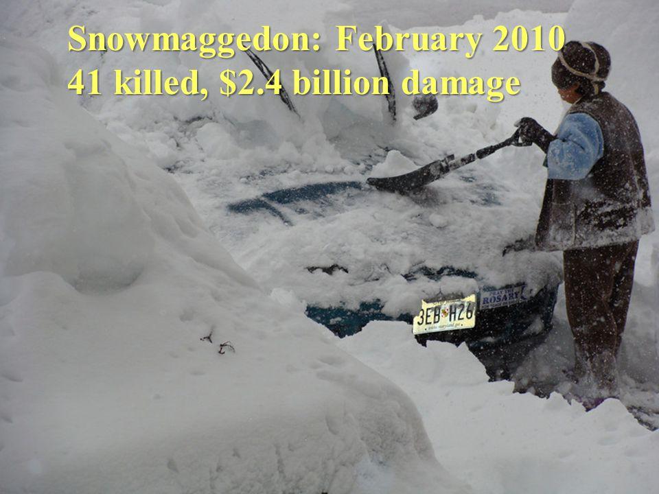 Snowmaggedon: February 2010 41 killed, $2.4 billion damage