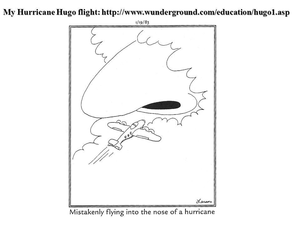 My Hurricane Hugo flight: http://www.wunderground.com/education/hugo1.asp