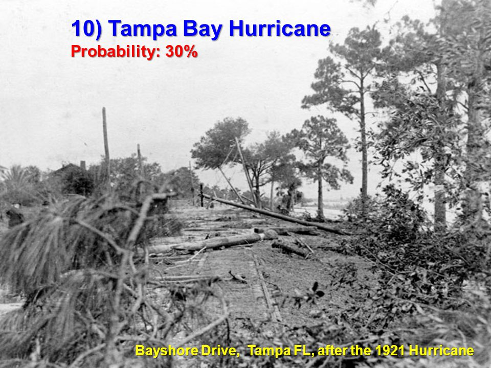 10) Tampa Bay Hurricane Probability: 30% Bayshore Drive, Tampa FL, after the 1921 Hurricane