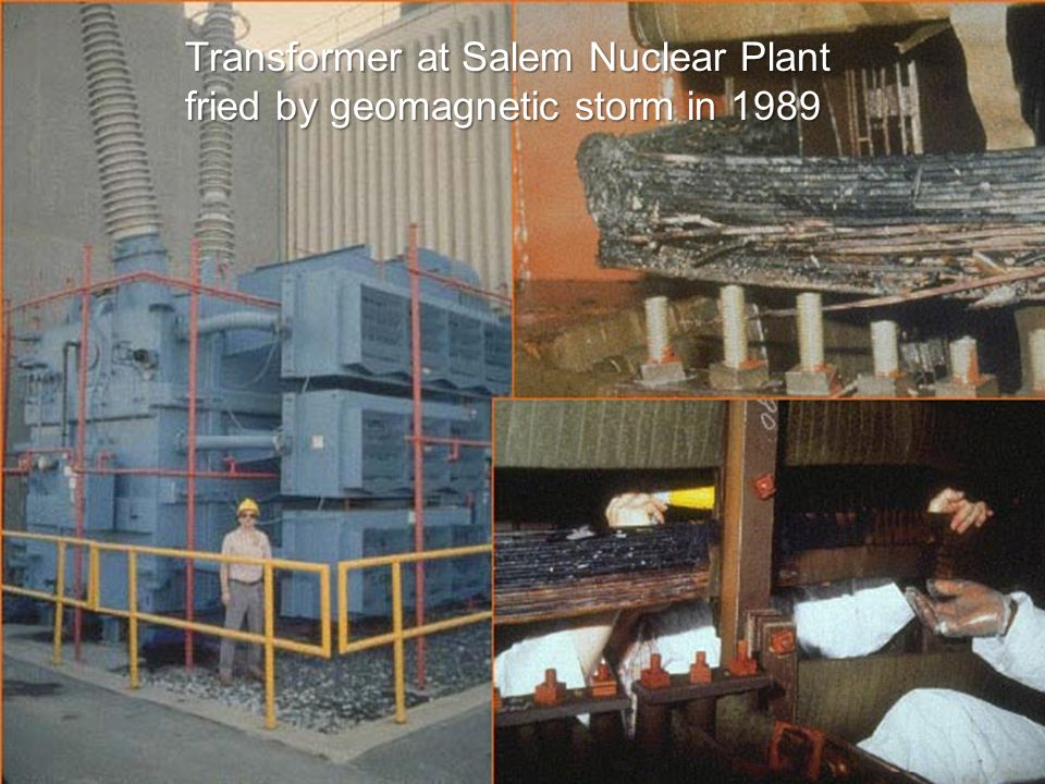 Transformer at Salem Nuclear Plant fried by geomagnetic storm in 1989