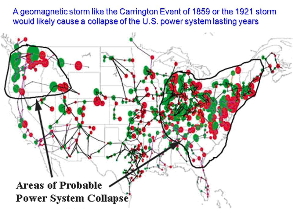 A geomagnetic storm like the Carrington Event of 1859 or the 1921 storm would likely cause a collapse of the U.S.