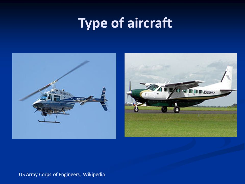 Type of aircraft US Army Corps of Engineers; Wikipedia