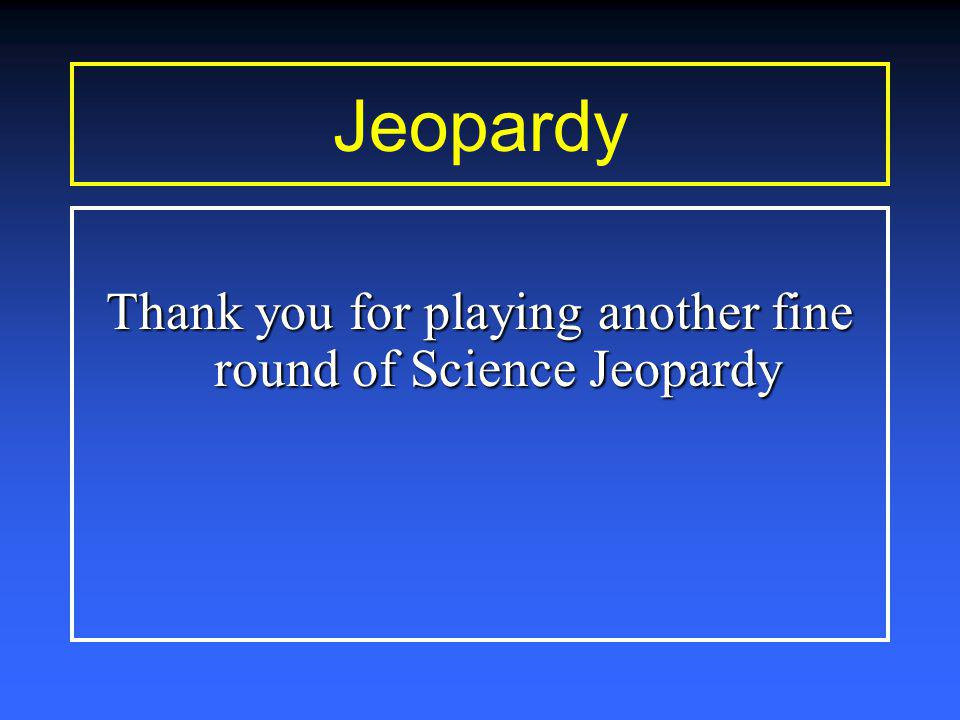 Final Jeopardy-Answer What is C The light from the moon is reflected light from the sun