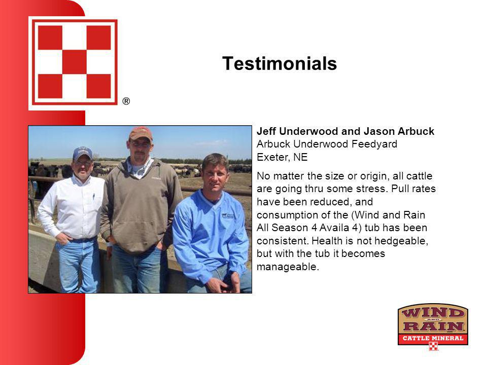 Testimonials No matter the size or origin, all cattle are going thru some stress. Pull rates have been reduced, and consumption of the (Wind and Rain