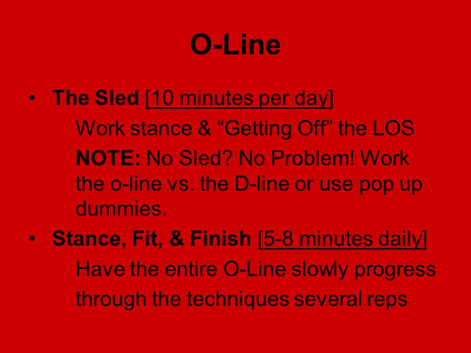 O-Line The Sled [10 minutes per day] Work stance & Getting Off the LOS NOTE: No Sled.