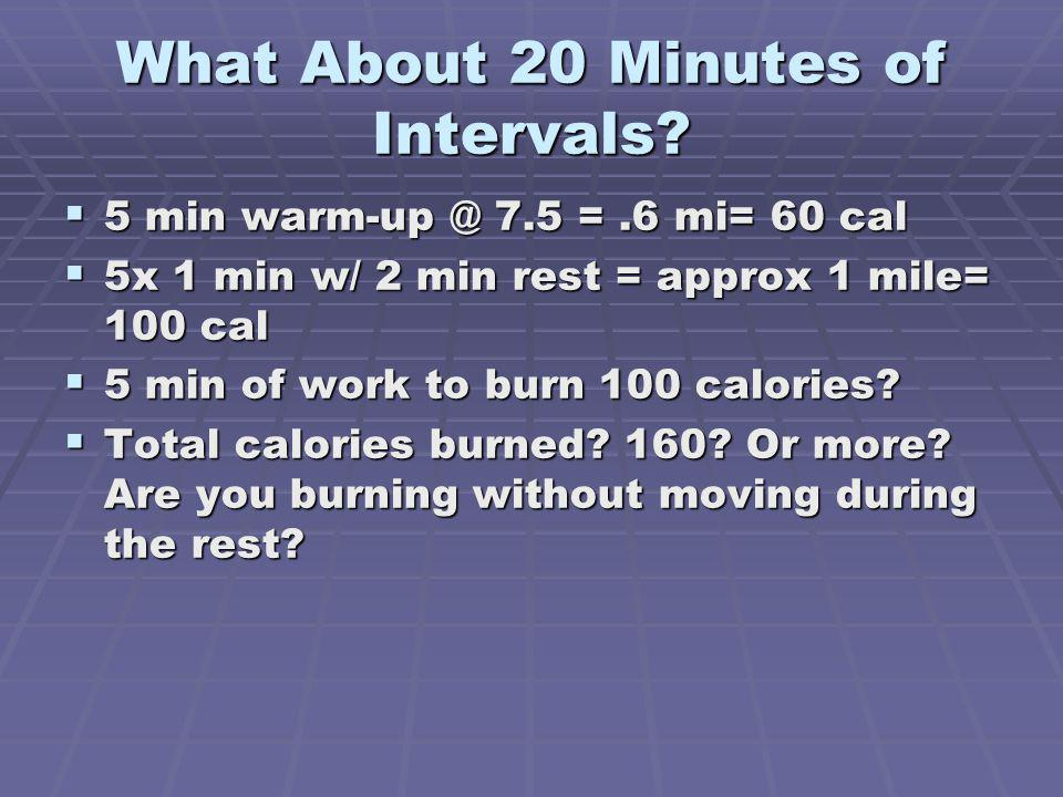 What About 20 Minutes of Intervals.