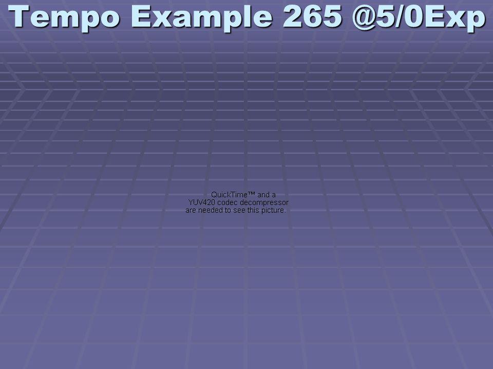 Tempo Example 265 @5/0Exp