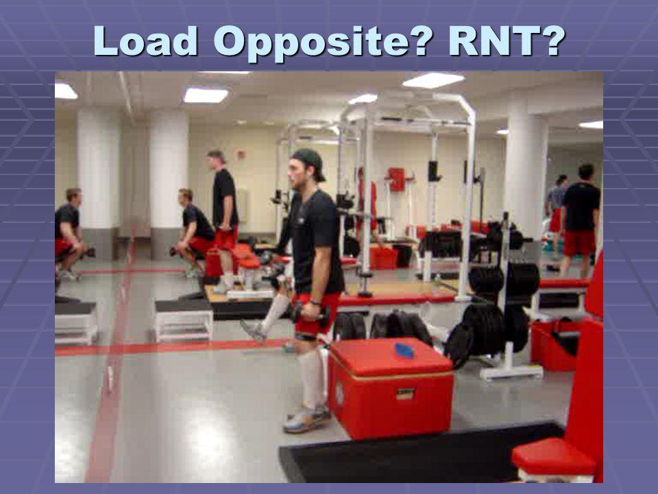 Load Opposite? RNT?