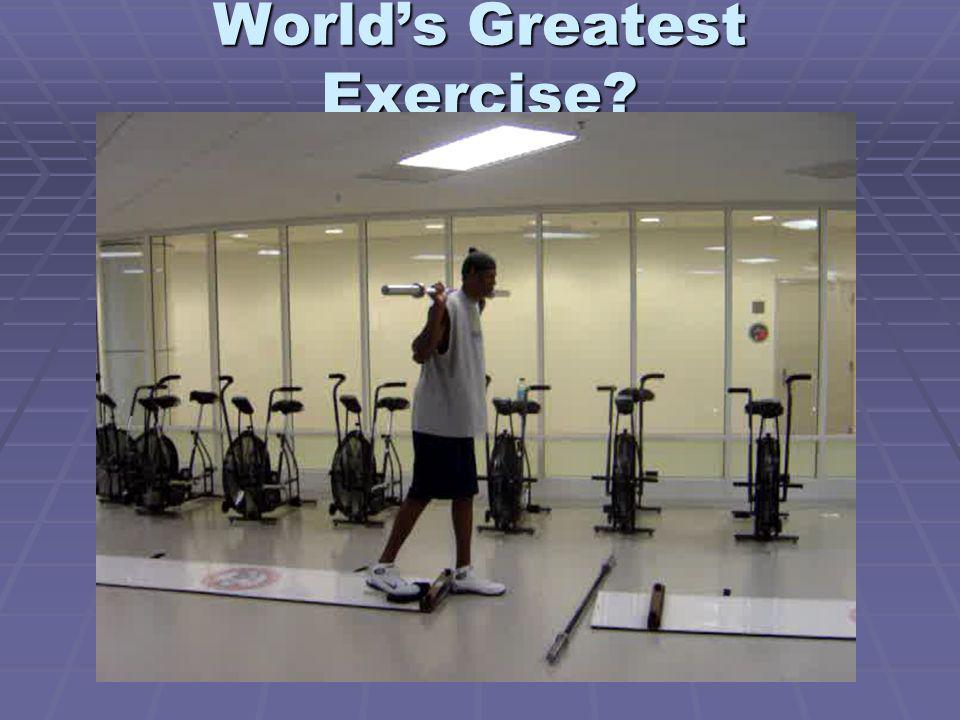 Worlds Greatest Exercise?