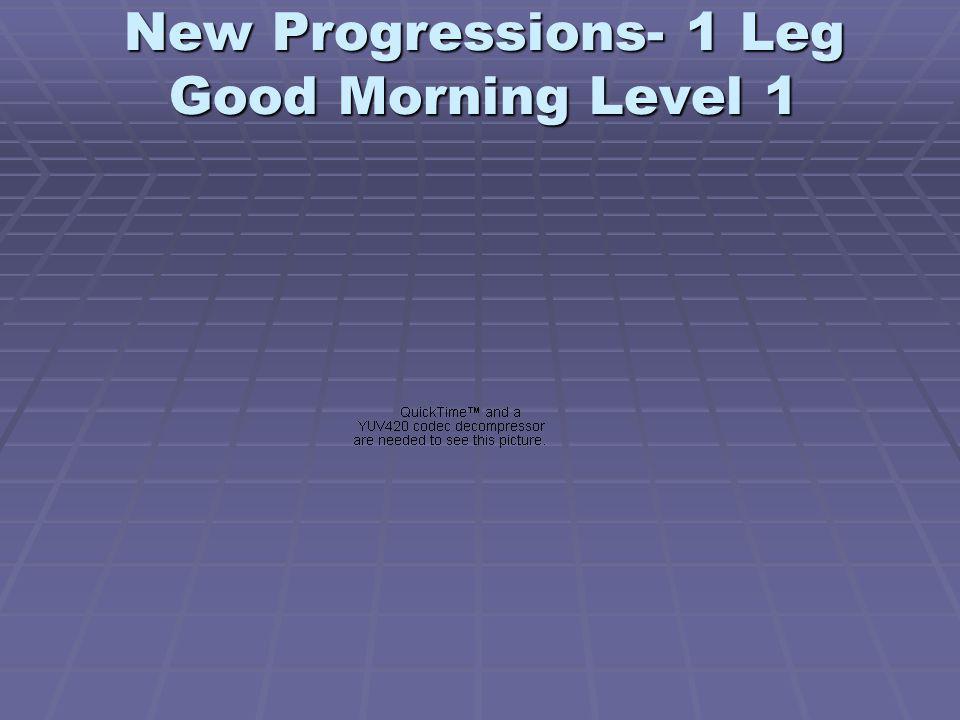 New Progressions- 1 Leg Good Morning Level 1