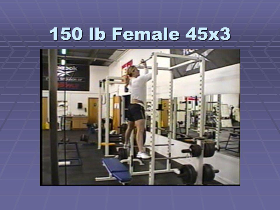 150 lb Female 45x3