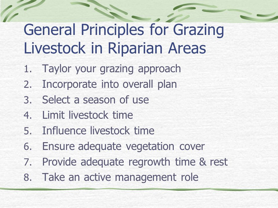 General Principles for Grazing Livestock in Riparian Areas 1.