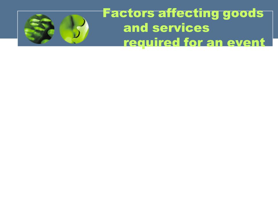 Factors affecting goods and services required for an event