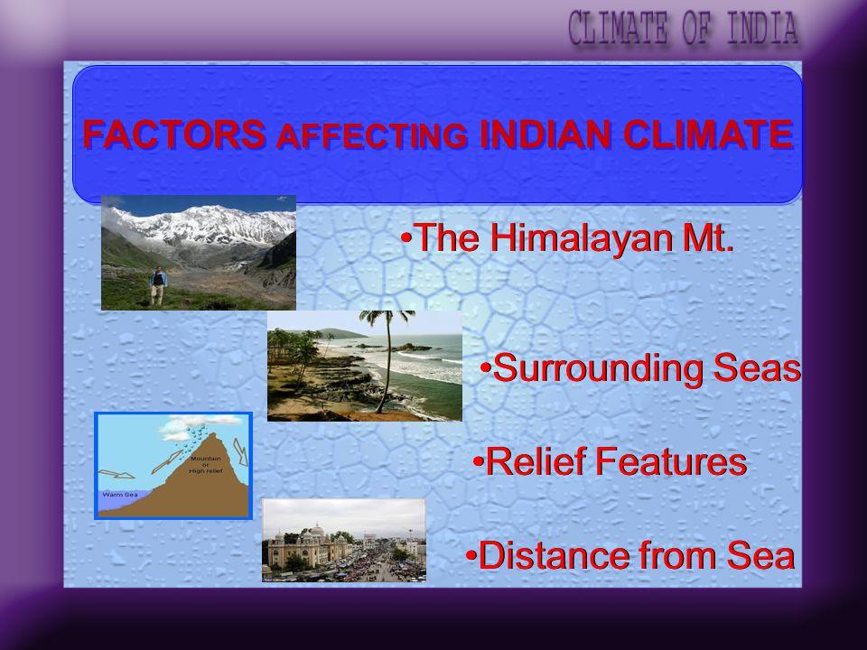 AGRA 16 0 C in Jan AGRA 16 0 C in Jan Darjeeling 4 0 C in January Darjeeling 4 0 C in January ALTITUDE HIGH ALTITUDE LOW ALTITUDE Temperature decrease