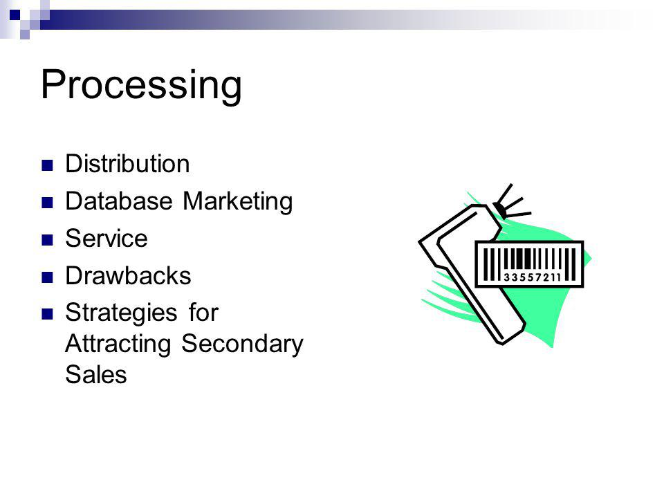 Processing Distribution Database Marketing Service Drawbacks Strategies for Attracting Secondary Sales