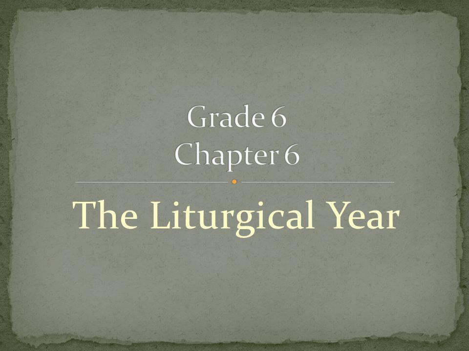 Transfiguration PREP Lesson Plan Date of Class: Teacher Names: Grade: 6 Chapter 6: The Liturgical Year Objectives: 1.