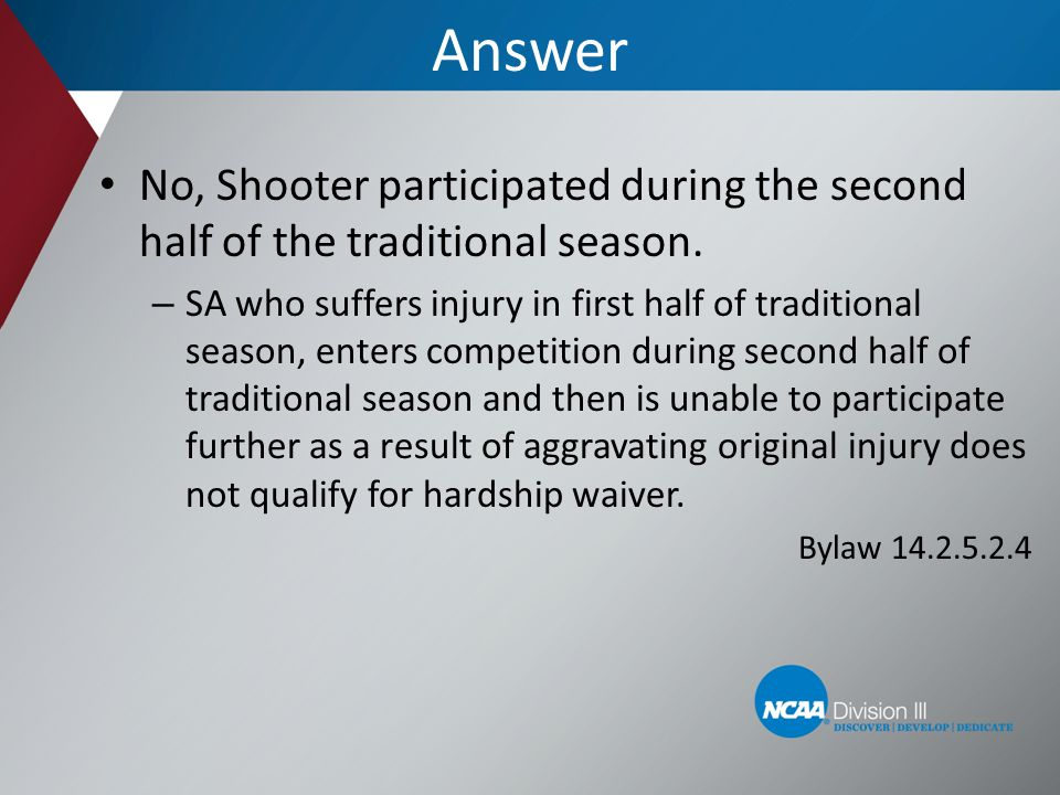 Answer No, Shooter participated during the second half of the traditional season. – SA who suffers injury in first half of traditional season, enters