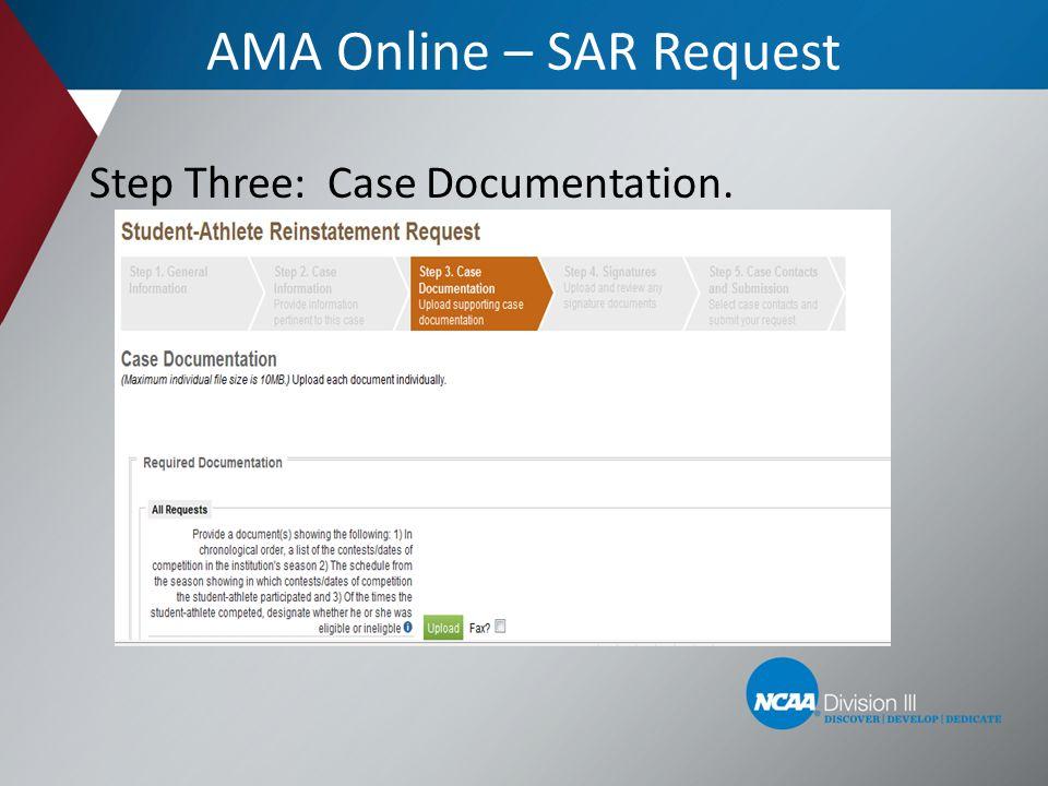 AMA Online – SAR Request Step Three: Case Documentation.