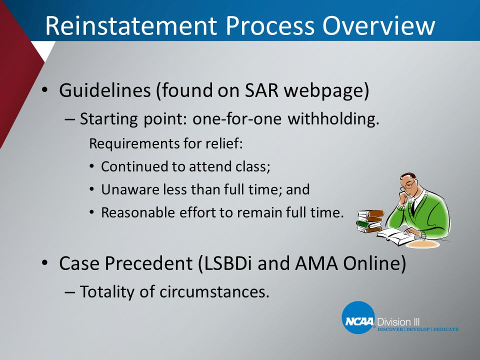 Reinstatement Process Overview Guidelines (found on SAR webpage) – Starting point: one-for-one withholding. Requirements for relief: Continued to atte