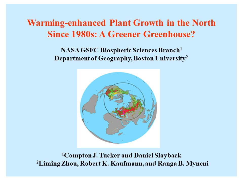 Warming-enhanced Plant Growth in the North Since 1980s: A Greener Greenhouse.