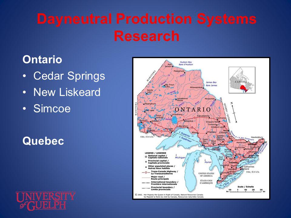Dayneutral Production Systems Research Ontario Cedar Springs New Liskeard Simcoe Quebec