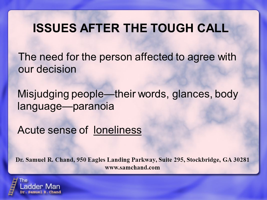 The need for the person affected to agree with our decision ISSUES AFTER THE TOUGH CALL loneliness Dr.