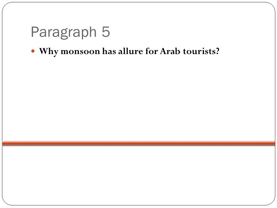 Paragraph 5 Why monsoon has allure for Arab tourists