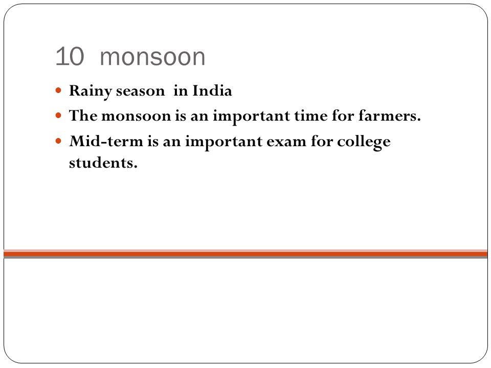 10 monsoon Rainy season in India The monsoon is an important time for farmers.