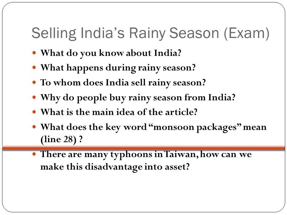 Selling Indias Rainy Season (Exam) What do you know about India.