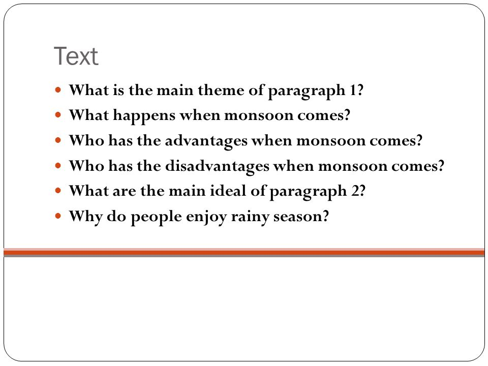 Text What is the main theme of paragraph 1. What happens when monsoon comes.