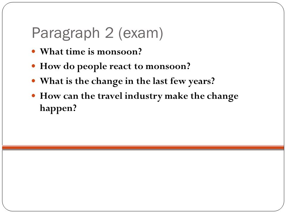 Paragraph 2 (exam) What time is monsoon. How do people react to monsoon.