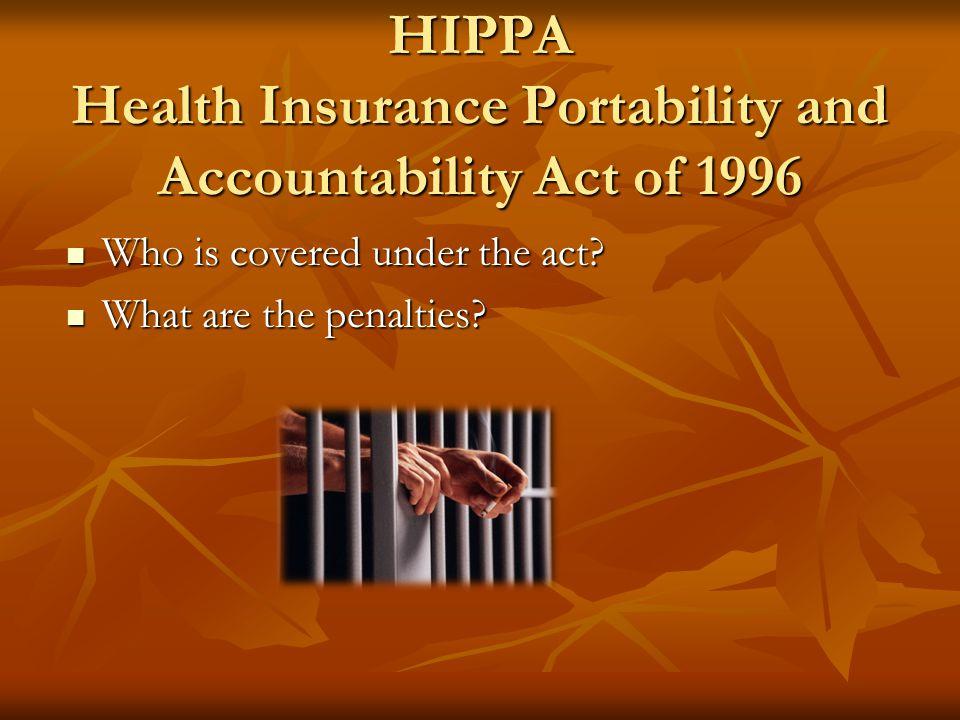 HIPPA Health Insurance Portability and Accountability Act of 1996 When was it passed? When was it passed? What was its objective? What was its objecti