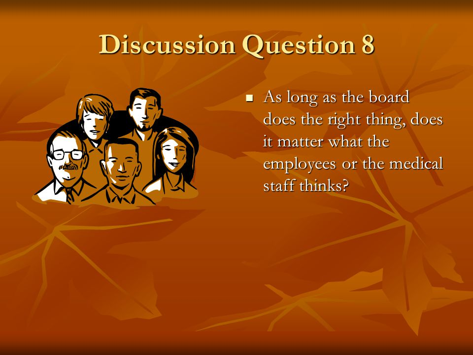 Discussion Question 7 What was the reaction of the hospitals employees to the appointment of Wes Douglas as administrator.