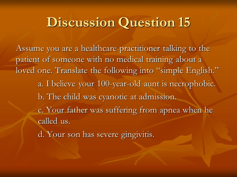 Discussion Question 14 Identify the root words of each of the following terms. From the roots, explain what you think the term might mean. Using a med