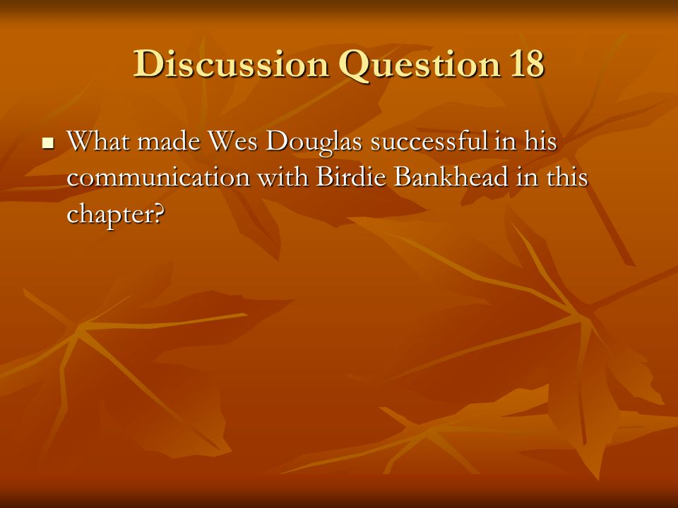 Discussion Question 17 Consider the way Edward Wycoff leads his board and staff.