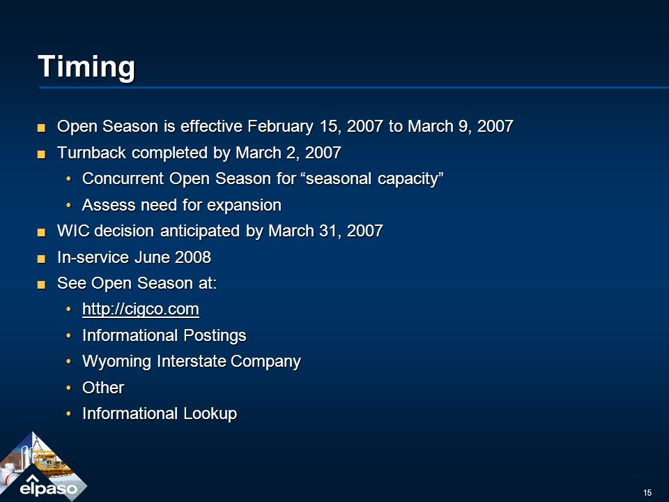 15 Timing Open Season is effective February 15, 2007 to March 9, 2007Open Season is effective February 15, 2007 to March 9, 2007 Turnback completed by March 2, 2007Turnback completed by March 2, 2007 Concurrent Open Season for seasonal capacityConcurrent Open Season for seasonal capacity Assess need for expansionAssess need for expansion WIC decision anticipated by March 31, 2007WIC decision anticipated by March 31, 2007 In-service June 2008In-service June 2008 See Open Season at:See Open Season at: http://cigco.comhttp://cigco.com Informational PostingsInformational Postings Wyoming Interstate CompanyWyoming Interstate Company OtherOther Informational LookupInformational Lookup