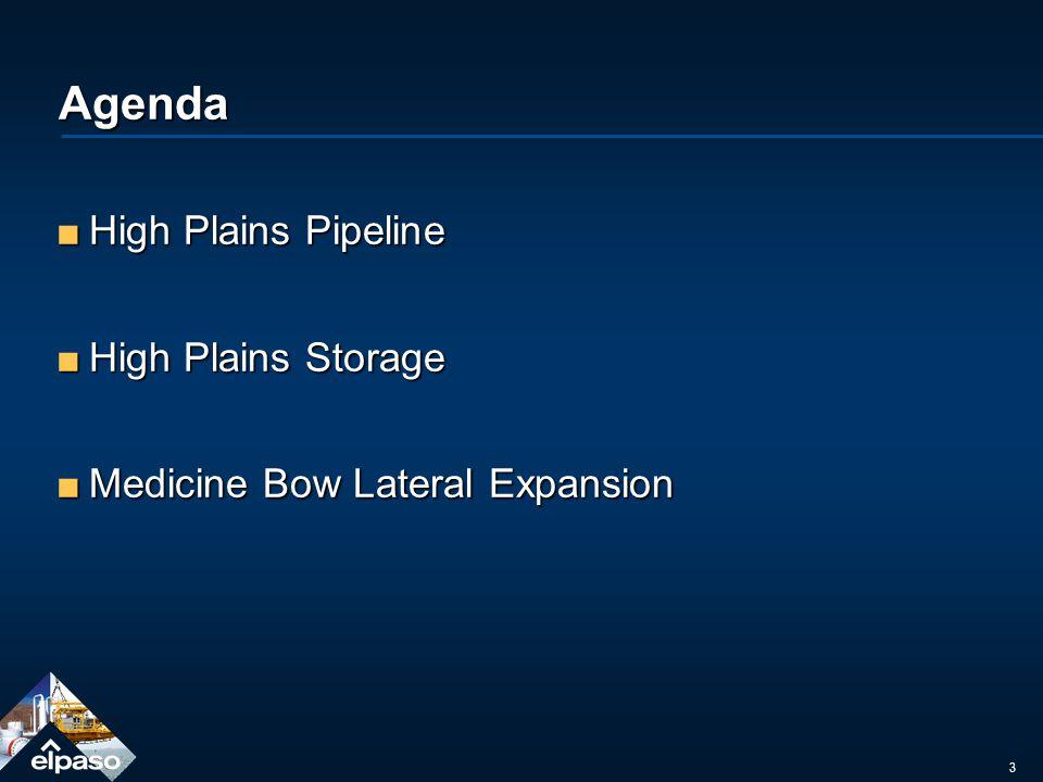 3 Agenda High Plains PipelineHigh Plains Pipeline High Plains StorageHigh Plains Storage Medicine Bow Lateral ExpansionMedicine Bow Lateral Expansion