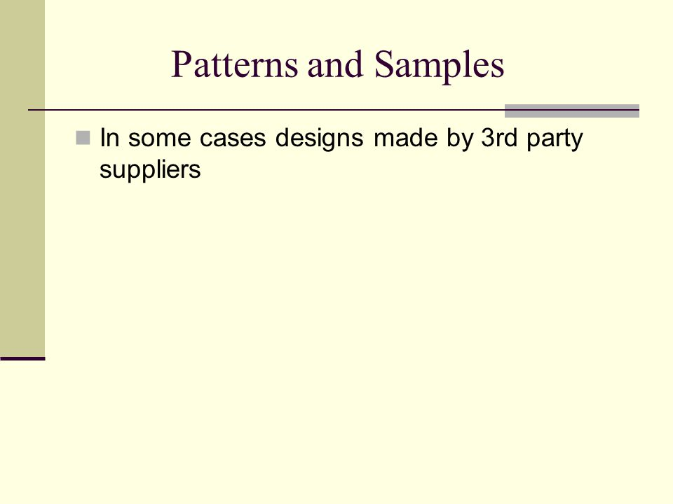 Patterns and Samples In some cases designs made by 3rd party suppliers