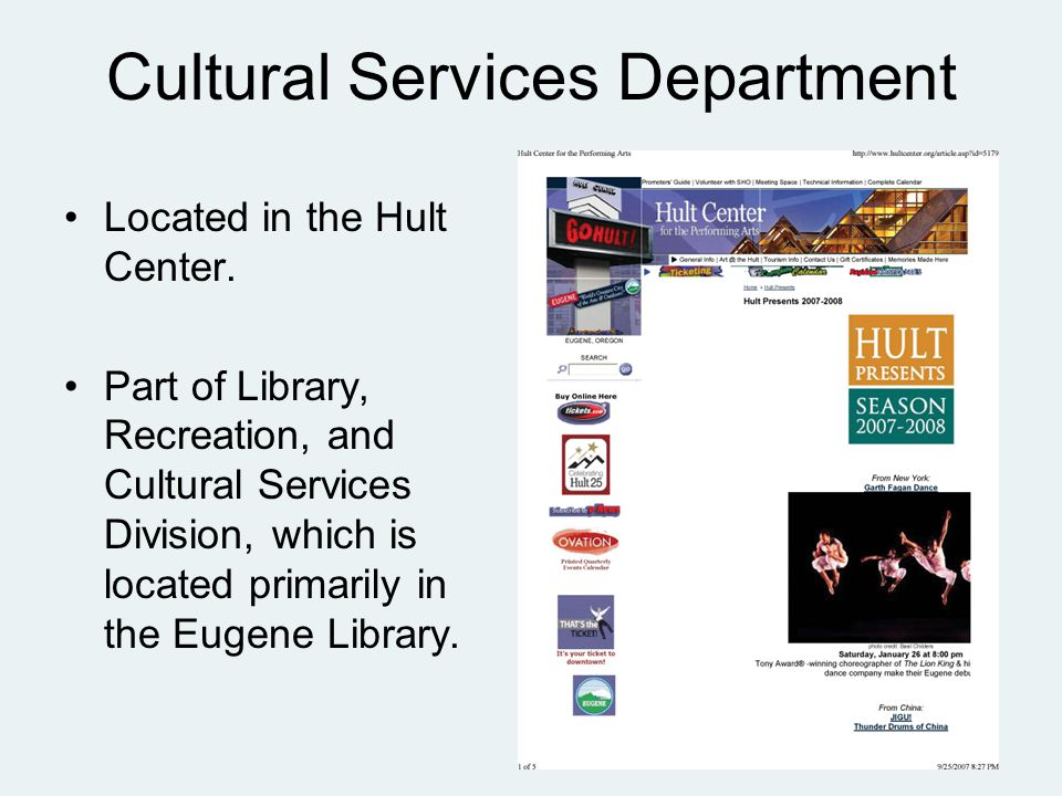 Cultural Services Department Located in the Hult Center.