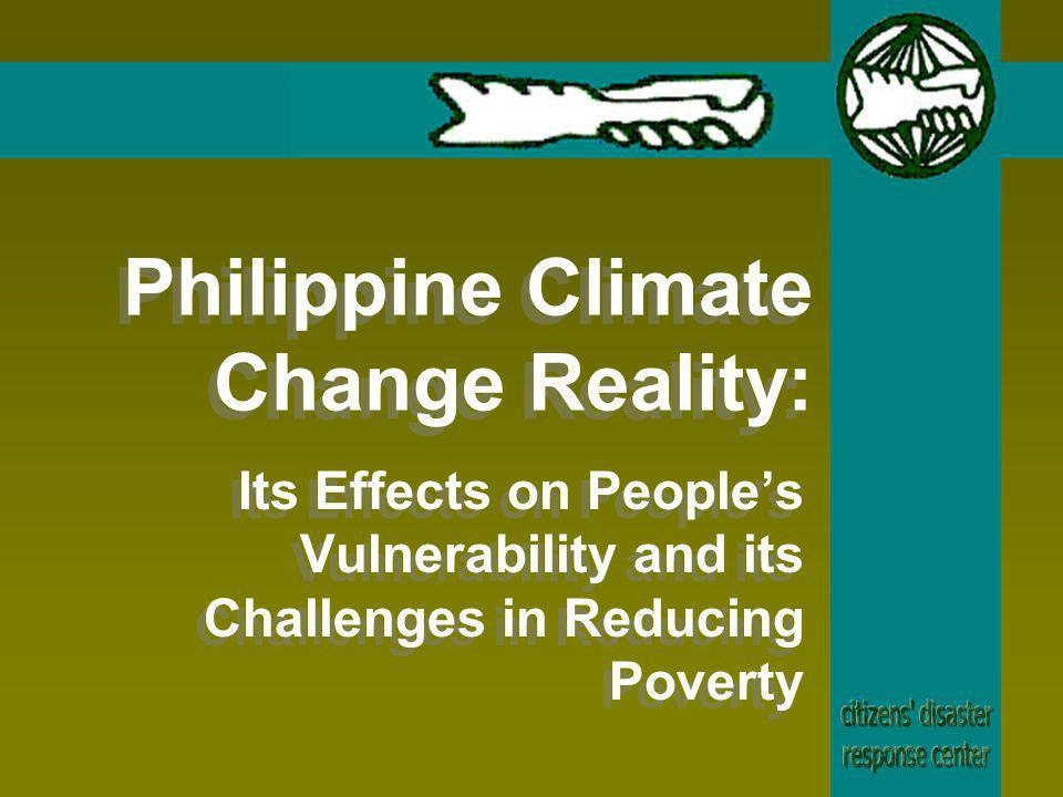Philippine Climate Change Reality: Its Effects on Peoples Vulnerability and its Challenges in Reducing Poverty