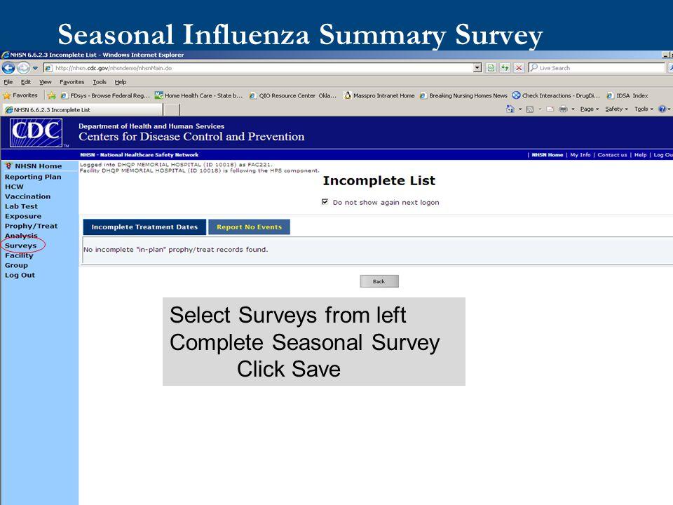 20 Seasonal Influenza Summary Survey Select Surveys from left Complete Seasonal Survey Click Save