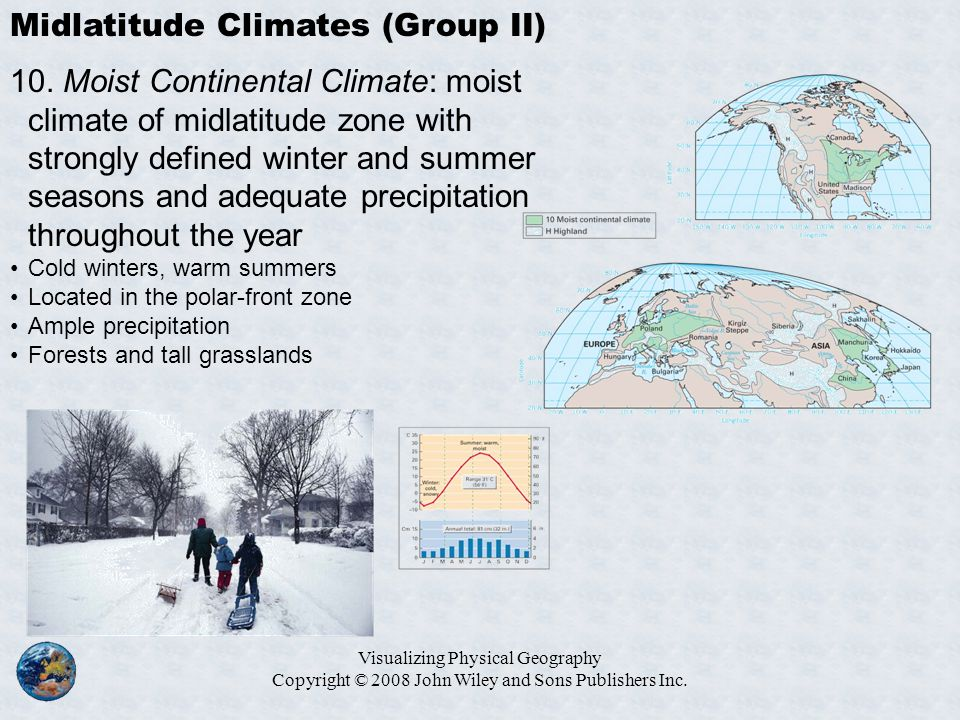 Visualizing Physical Geography Copyright © 2008 John Wiley and Sons Publishers Inc. Midlatitude Climates (Group II) 10. Moist Continental Climate: moi