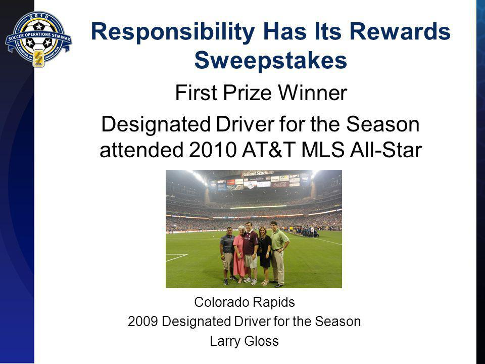 Responsibility Has Its Rewards Sweepstakes First Prize Winner Designated Driver for the Season will attend 2011 MLS All-Star Game And the WINNER is…