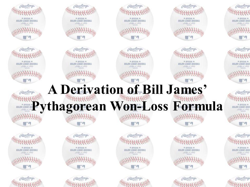 A Derivation of Bill James Pythagorean Won-Loss Formula