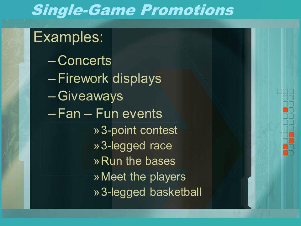 Season Long Promotions Promotions that continue throughout the entire season.