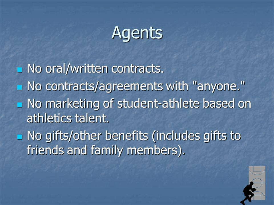 Agents No oral/written contracts. No oral/written contracts.